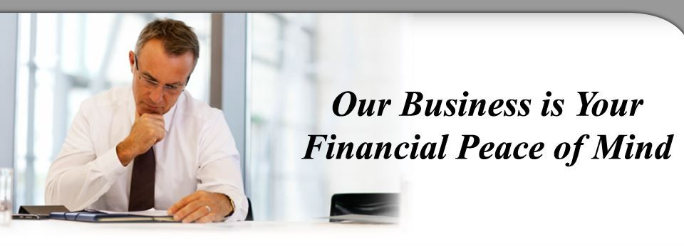 Our Business if your financial peace of mind